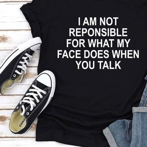 I am not responsible graphic T-shirt's